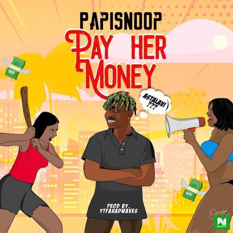 Papisnoop - Pay Her Money ft. Naira Marley