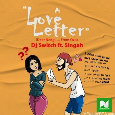 DJ Switch - A Love Letter ft Singah
