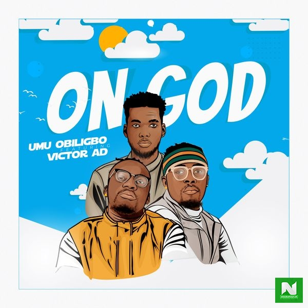 Umu Obiligbo - On God ft. Victor AD