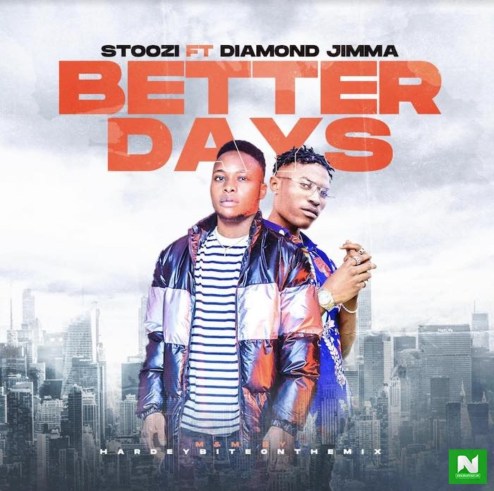 Stoozi - Better Days ft Diamond Jimma